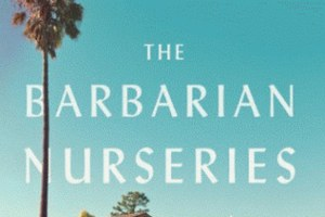 An unexpected L.A. story: A review of The Barbarian Nurseries