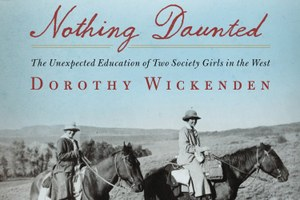 Girls gone wild -- 1900s style: A review of Nothing Daunted