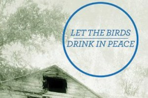 Hero worship: A review of Let the Birds Drink in Peace