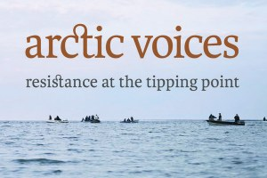We cannot drill our way out of this mess: A review of Arctic Voices
