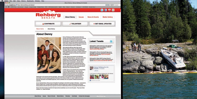 On the Rehberg for Senate website, Denny Rehberg stresses his fifth-generation rancher credentials. But some of his personal escapades have made the biggest headlines, including a 2009 drunken boat crash on Flathead Lake (he was a passenger) that left one of his aides with brain damage.