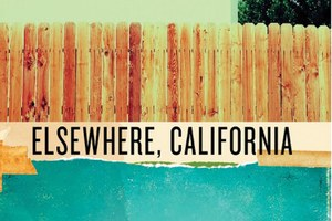 Up the road and a world away: A review of Elsewhere, California
