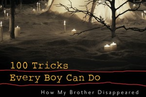 "Sippings of memory: a review of ""100 Tricks Every Boy Can Do"""