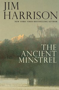 books-jim-harrison-ancient-minstrel-cover-jpg
