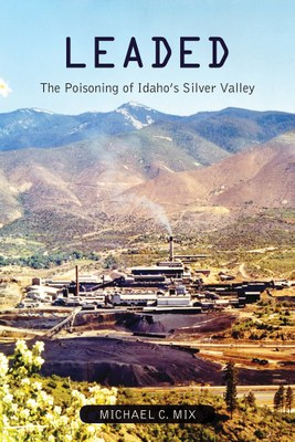 Revisiting Idaho's lead-poisoning legacy (How does a